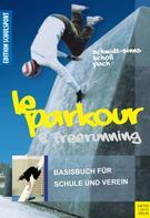 Jürgen Schmidt-Sinns: Le Parkour & Freerunning
