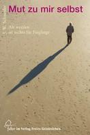Johannes W. Schneider: Mut zu mir selbst