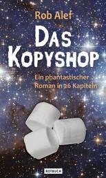 Das Kopyshop - Ein phantastischer Roman in 26 Kapiteln