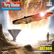 "Perry Rhodan 3093: NATHAN - Perry Rhodan-Zyklus ""Mythos"""