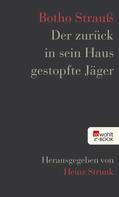 Heinz Strunk: Der zurück in sein Haus gestopfte Jäger ★★★