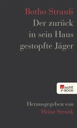 Der zurück in sein Haus gestopfte Jäger - Herausgegeben von Heinz Strunk