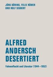 Alfred Andersch desertiert - Fahnenflucht und Literatur (1944-1952)