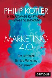 Marketing 4.0 - Der Leitfaden für das Marketing der Zukunft