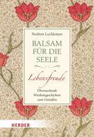 Norbert Lechleitner: Balsam für die Seele - Lebensfreude ★★★