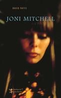 David Yaffe: Joni Mitchell - Ein Porträt