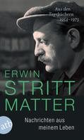 Erwin Strittmatter: Nachrichten aus meinem Leben ★★★