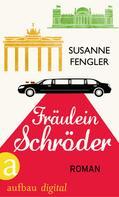 Susanne Fengler: Fräulein Schröder ★★★★