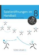 Jörg Madinger: Spieleröffnungen im Handball