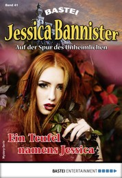 Jessica Bannister 41 - Mystery-Serie - Ein Teufel namens Jessica