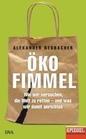 Alexander Neubacher: Ökofimmel ★★★★