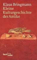 Klaus Bringmann: Kleine Kulturgeschichte der Antike ★★★★