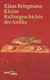 Kleine Kulturgeschichte der Antike