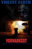 Lukas Vering: Vorwarnzeit (Pilotroman der Zombie-Serie VIOLENT EARTH) ★★★
