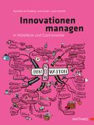 Prof. Dr. Burkhard von Freyberg: Innovationen managen in Hotellerie und Gastronomie