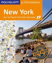 POLYGLOTT Reiseführer New York zu Fuß entdecken - Auf 30 Touren die Stadt erkunden