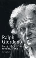 Ralph Giordano: Mein Leben ist so sündhaft lang ★★★★