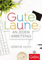 Dörthe Huth: Gute Laune an jedem Arbeitstag ★★