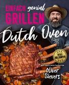 Oliver Sievers: Einfach genial Grillen: Dutch Oven ★★★★★