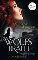 Eva Maaser: Wolfsbraut - Vierter Roman: Das Geheimnis ★★★★