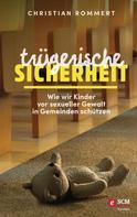 Christian Rommert: Trügerische Sicherheit