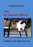 Cleo Maria Kretschmer: Liebe auf samtenen Pfötchen