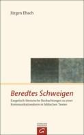 Jürgen Ebach: Beredtes Schweigen