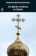 Francisco Díez de Velasco: Las iglesias ortodoxas en España