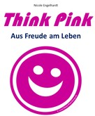 Nicole Engelhardt: Think Pink