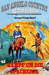 Kampf um die Apacheria Geronimo-Trilogie Band 3 - Cassiopeiapress Western Serie/ Edition Bärenklau