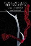 Olga Tokarczuk: Sobre los huesos de los muertos