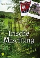Anja Zimmer: Irische Mischung - von sweet bis stout ★★★