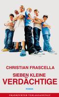 Christian Frascella: Sieben kleine Verdächtige ★★★