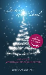 Stockwerk zum Himmel - und weitere Weihnachtsgeschichten