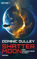 Dominic Dulley: Shattermoon – Der zerbrochene Planet ★★★★