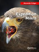 Alexander Kröger: Expedition Mikro
