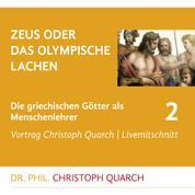 Zeus oder das olympische Lachen - Die griechischen Götter als Menschenlehrer - Teil 2