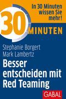 Stephanie Borgert: 30 Minuten Besser entscheiden mit Red Teaming ★★★