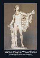 Johann Joachim Winckelmann: Historia del arte de la Antigüedad