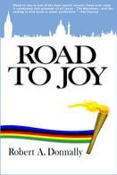 Robert A. Donnally: Road to Joy