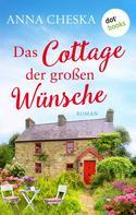 Anna Cheska: Das Cottage der großen Wünsche ★★★
