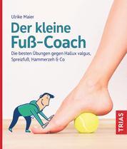 Der kleine Fuß-Coach - Die besten Übungen gegen Hallux valgus, Spreizfuß, Hammerzeh & Co