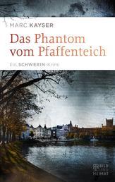 Das Phantom vom Pfaffenteich - Ein Schwerin-Krimi