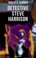 Robert E. Howard: Detective Steve Harrison - Complete Series