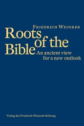 Roots of the Bible - An Ancient View for a New Outlook