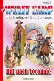 Wyatt Earp 227 – Western - Ritt nach Tocomac