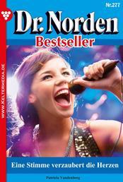 Dr. Norden Bestseller 277 – Arztroman - Eine Stimme verzaubert die Herzen