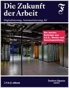 Frankfurter Allgemeine Archiv: Die Zukunft der Arbeit