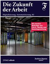 Die Zukunft der Arbeit - Digitalisierung, Automatisierung, KI