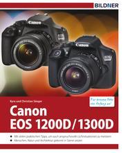 Canon EOS 1200D / 1300D - Für bessere Fotos von Anfang an! - Das umfangreiche Praxisbuch zur Kamera